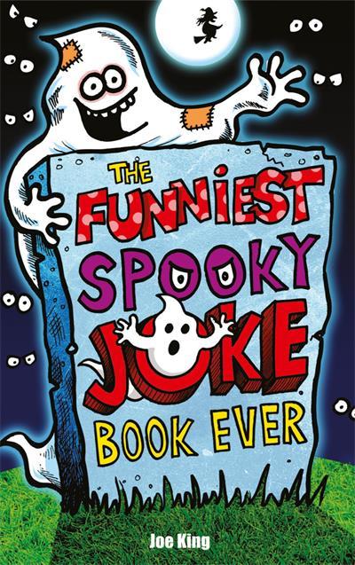 The Funniest Spooky Joke Book Ever