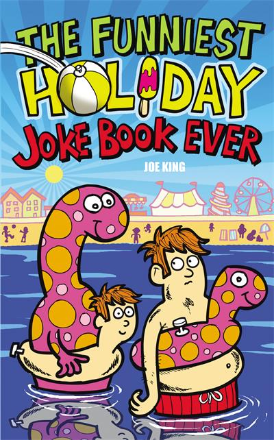 The Funniest Holiday Joke Book Ever