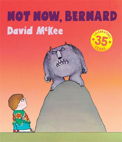 Not Now, Bernard: Collector's Edition Hardback
