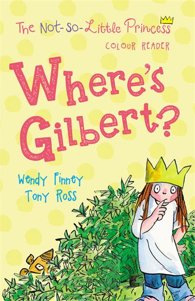 Where's Gilbert? (The Not So Little Princess)