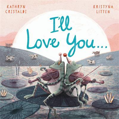I'll Love You…