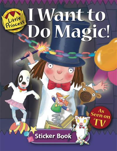 I Want to do Magic: Little Princess Sticker Book