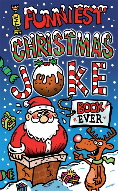 The Funniest Christmas Joke Book Ever