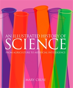 An Illustrated History of Science, by Mary Cruse.