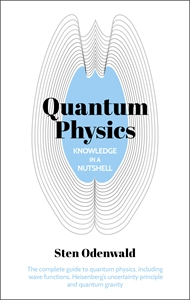 Knowledge in a Nutshell: Quantum Physics, by Sten Odenwald.