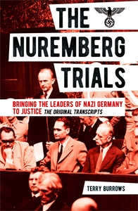 The Nuremberg Trials: Volume I, by Terry Burrows.