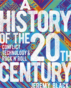 A History of the 20th Century, by Jeremy Black.