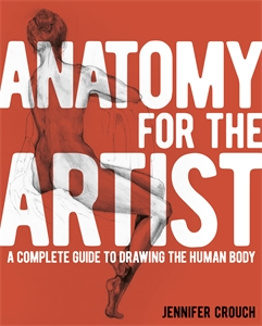 Anatomy for the Artist, by Jennifer Crouch.