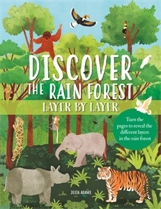 Discover the Rain Forest Layer By Layer, by Julia Adams.