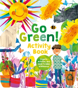 Go Green! Activity Book, by Alice Harman.