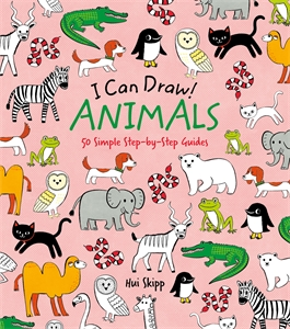 I Can Draw! Animals, by Hui Skipp.