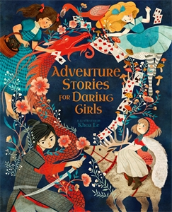 Adventure Stories for Daring Girls, by Samantha Newman.