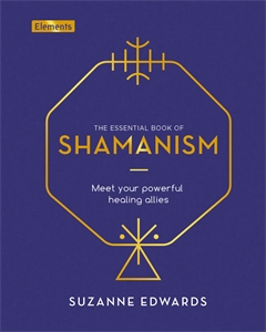 The Essential Book of Shamanism, by Suzanne Edwards.