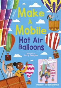 Make a Mobile: Hot Air Balloons, by .