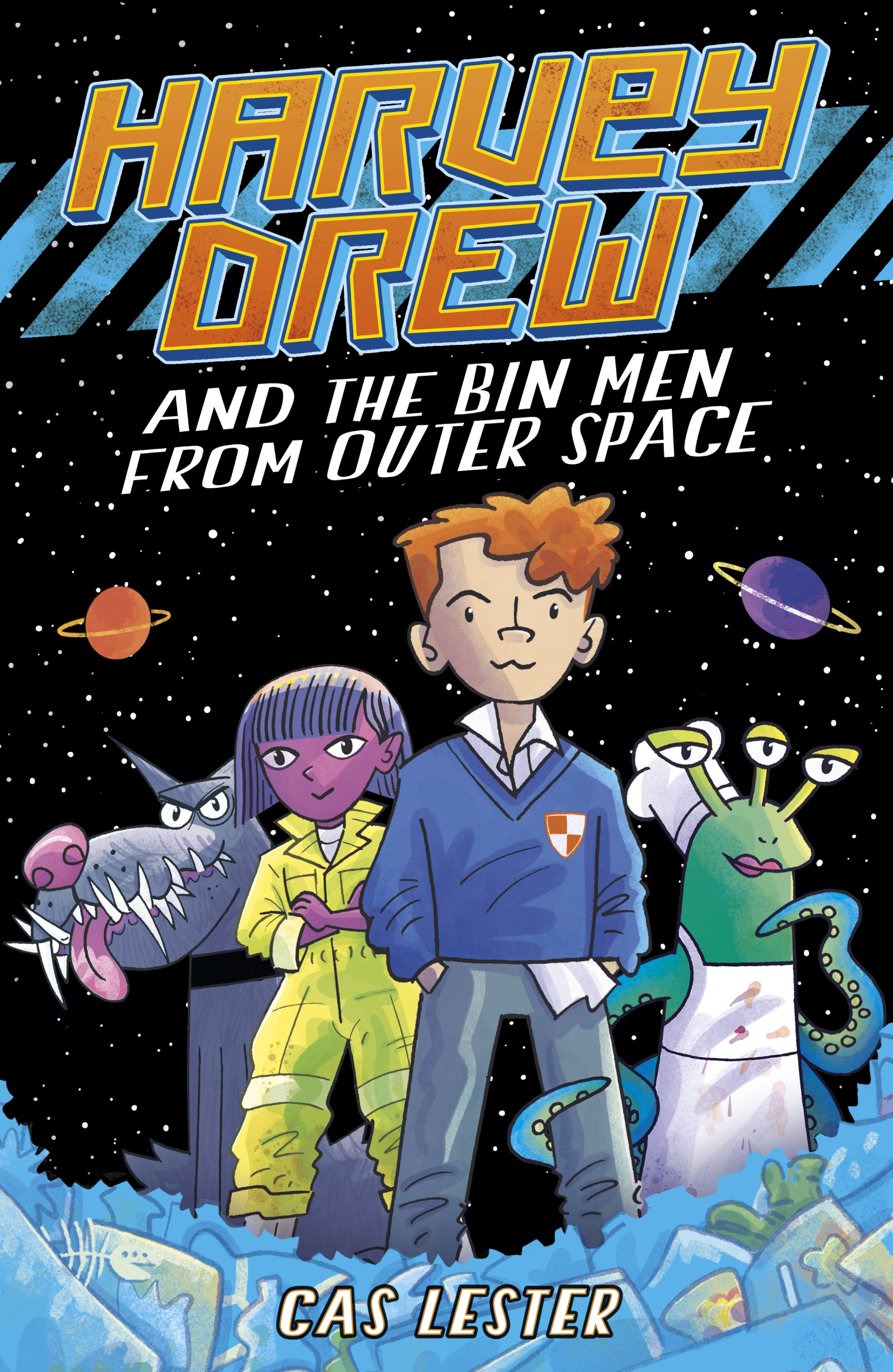 Harvey Drew and the Bin Men From Outer Space by Cas Lester