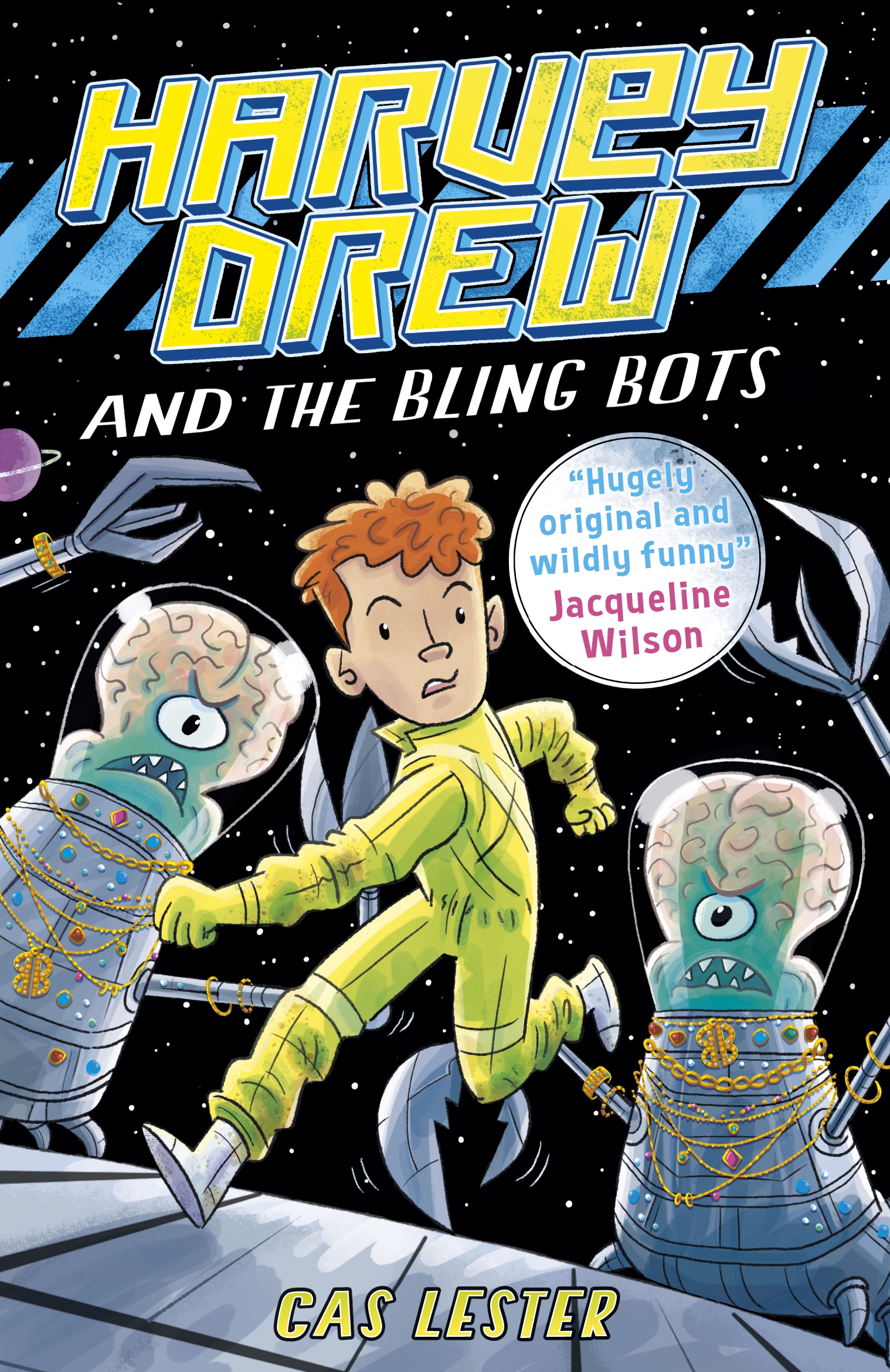 Harvey Drew and the Bling Bots by Cas Lester