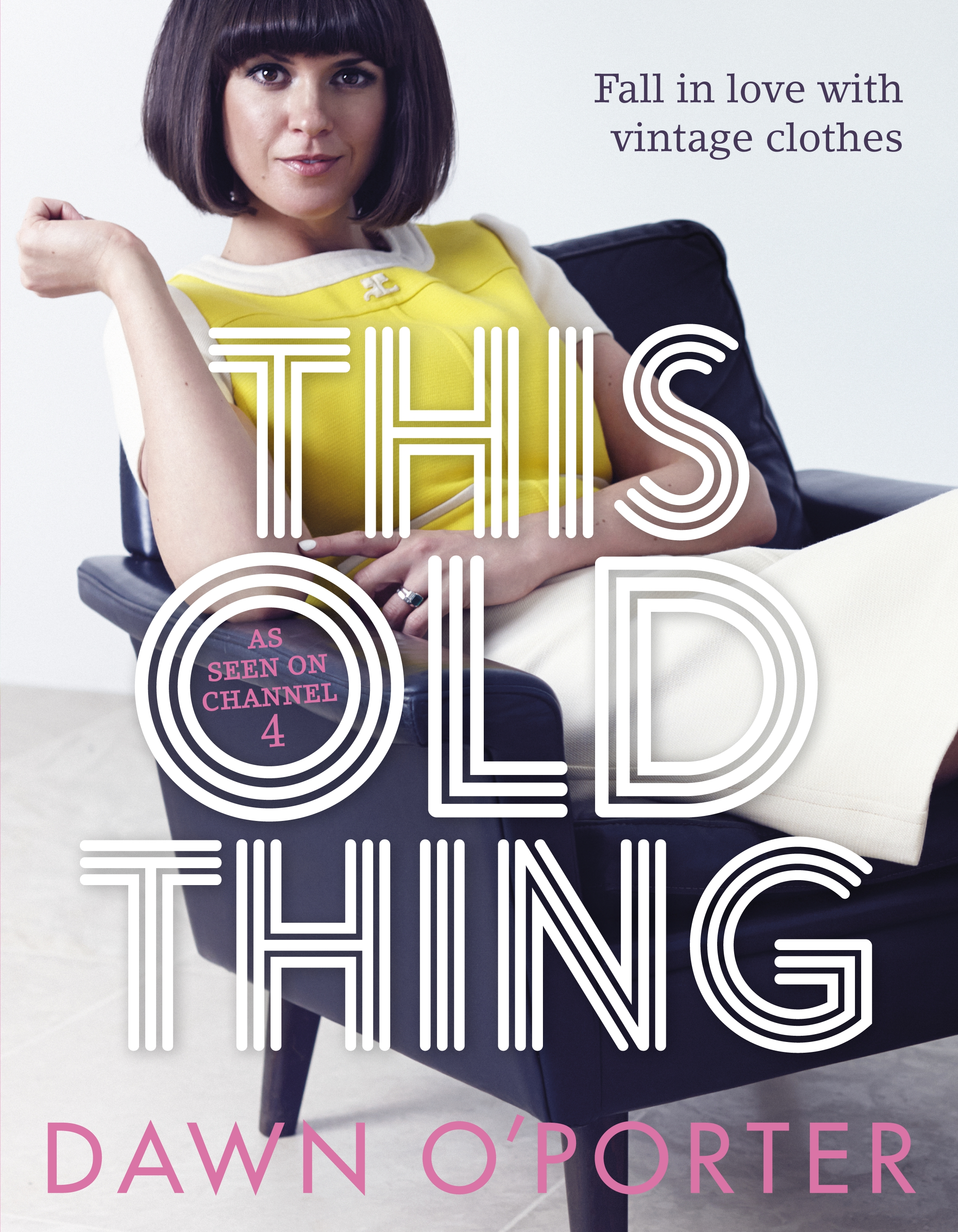 This Old Thing by Dawn O'Porter