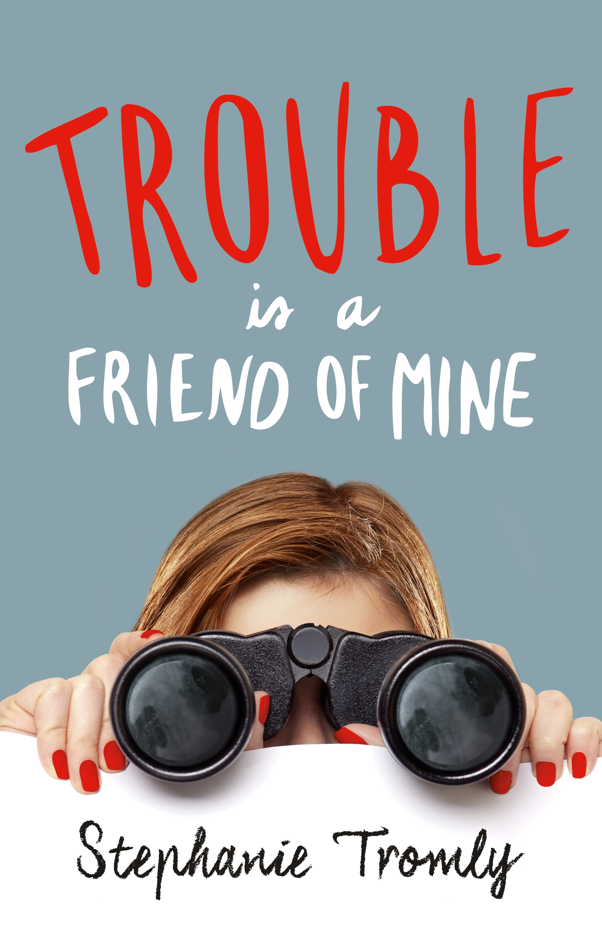 Trouble is a Friend of Mine by Stephanie Tromly