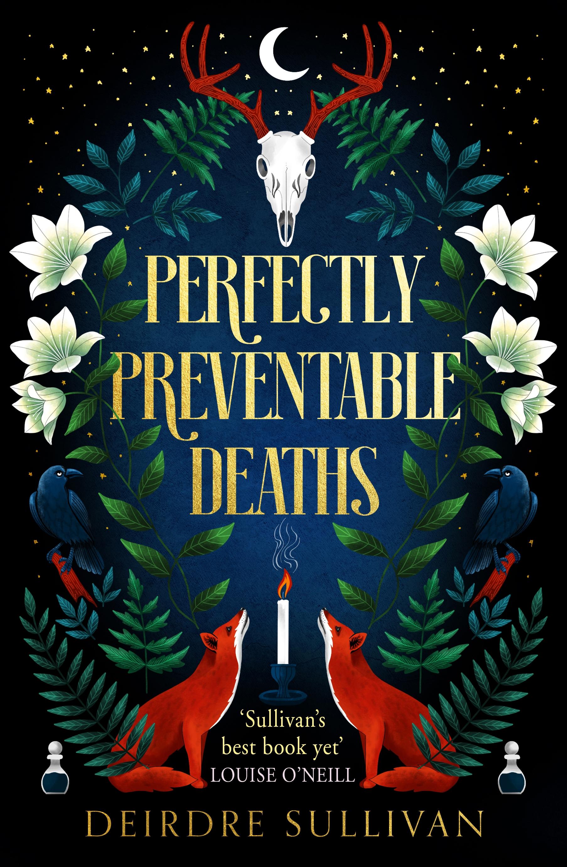 Perfectly Preventable Deaths by DeirdreDeirdre Sullivan