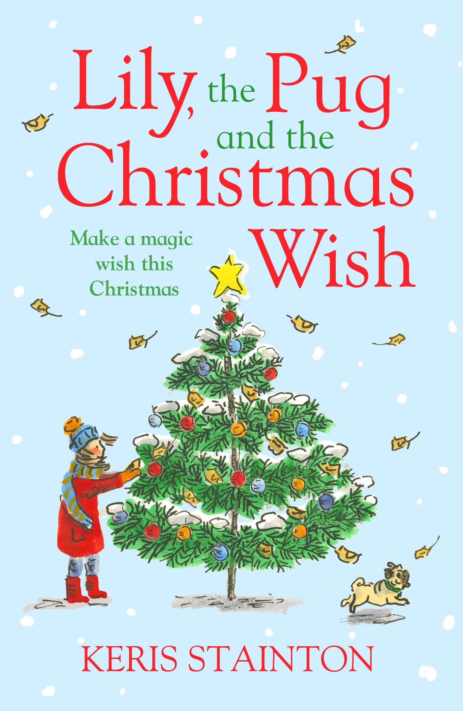 lily the pug and the christmas wish - The Christmas Wish