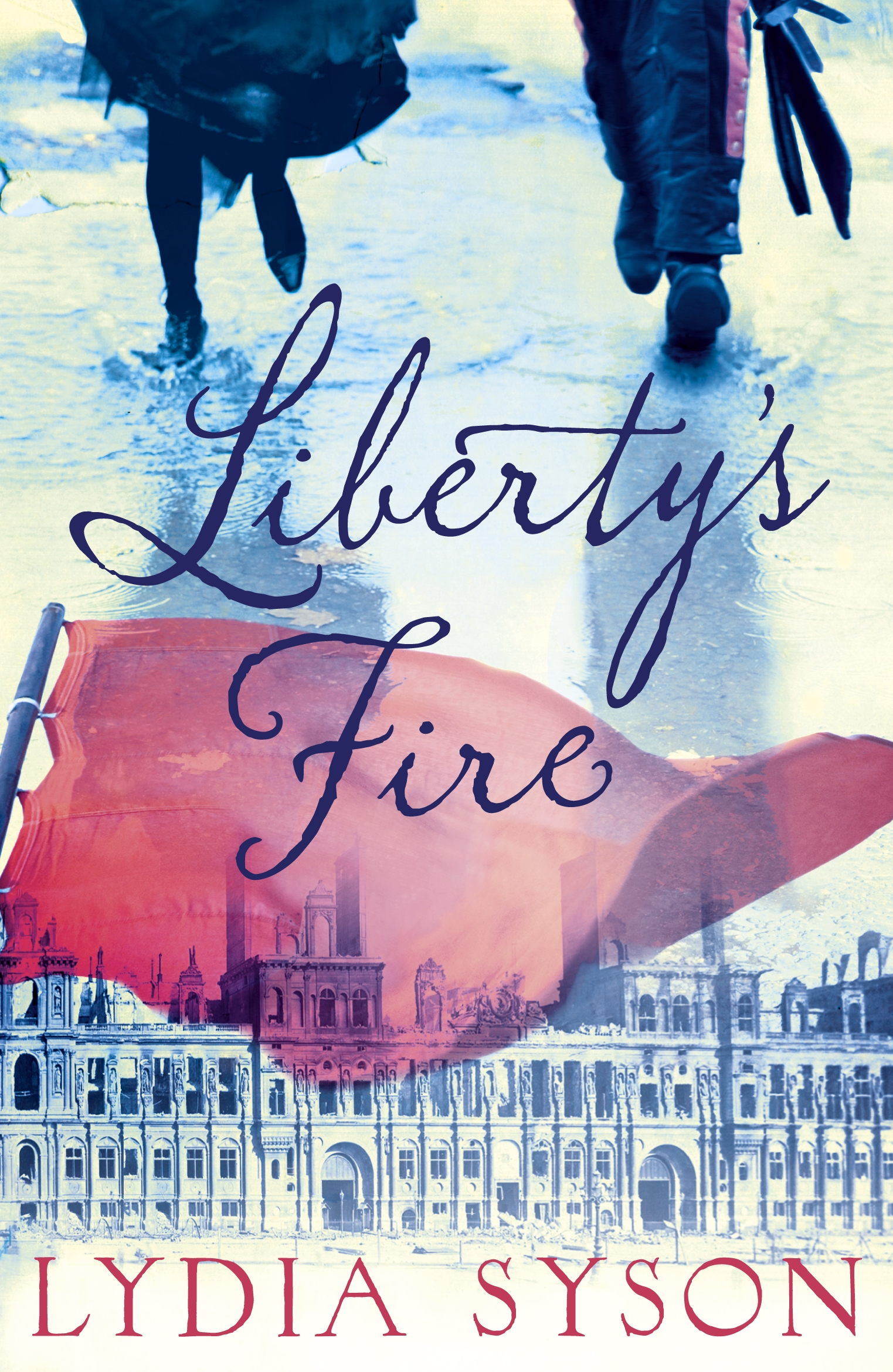 Liberty's Fire by Lydia Syson