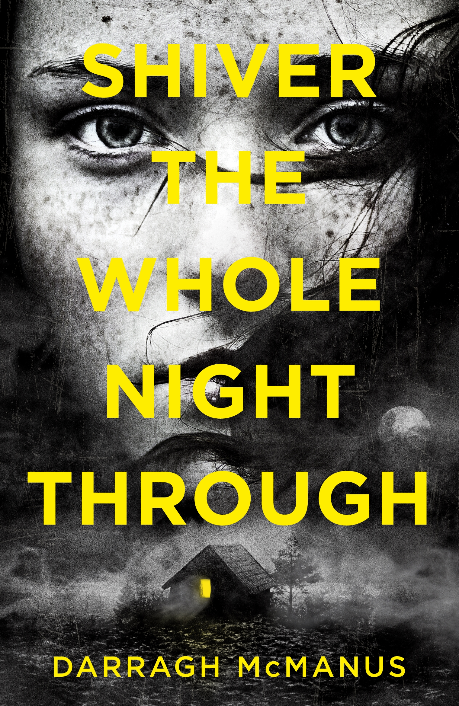 Shiver The Whole Night Through by Darragh McManus