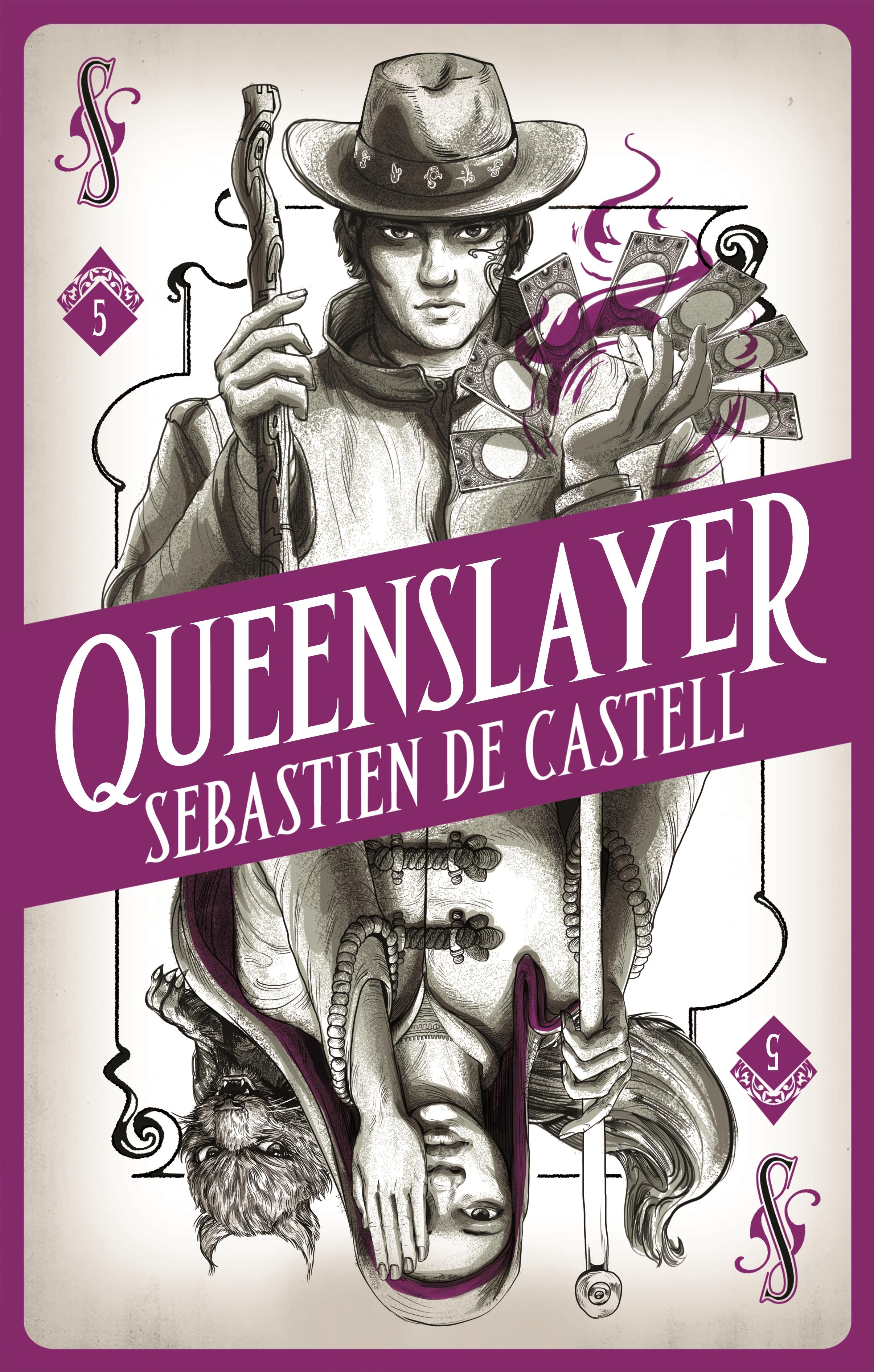 Spellslinger 5: Queenslayer by Sebastien de Castell