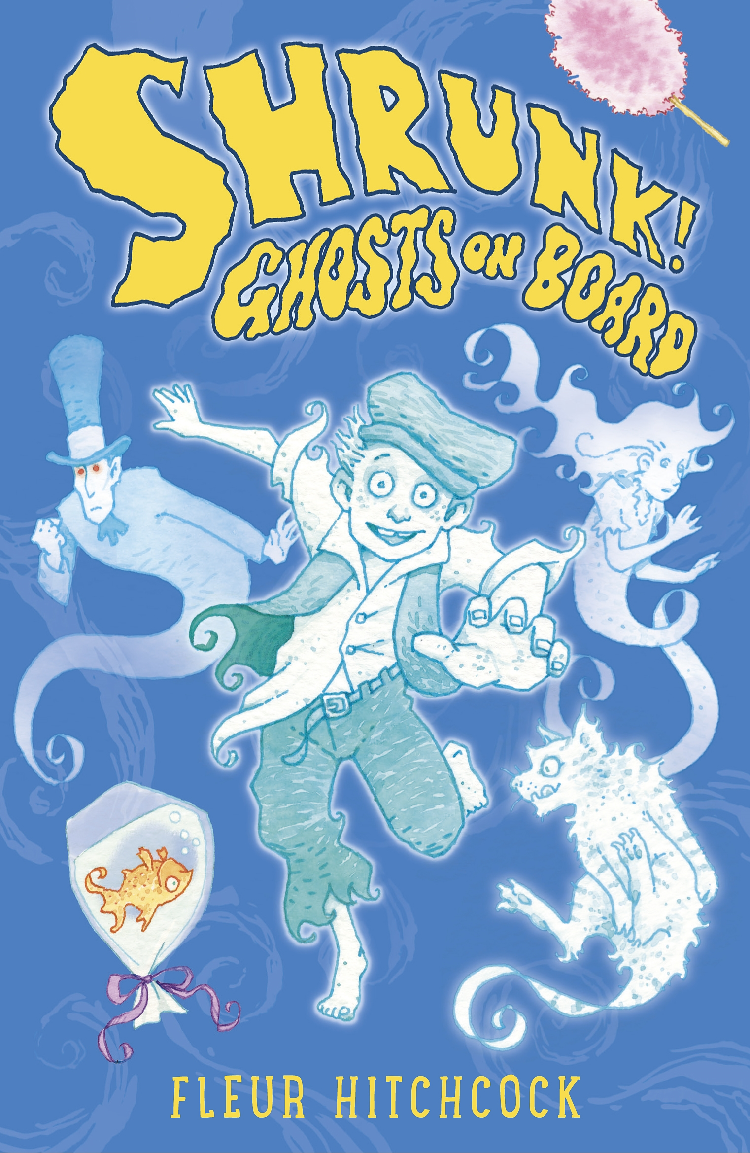 Ghosts on Board: A SHRUNK! Adventure by Fleur Hitchcock