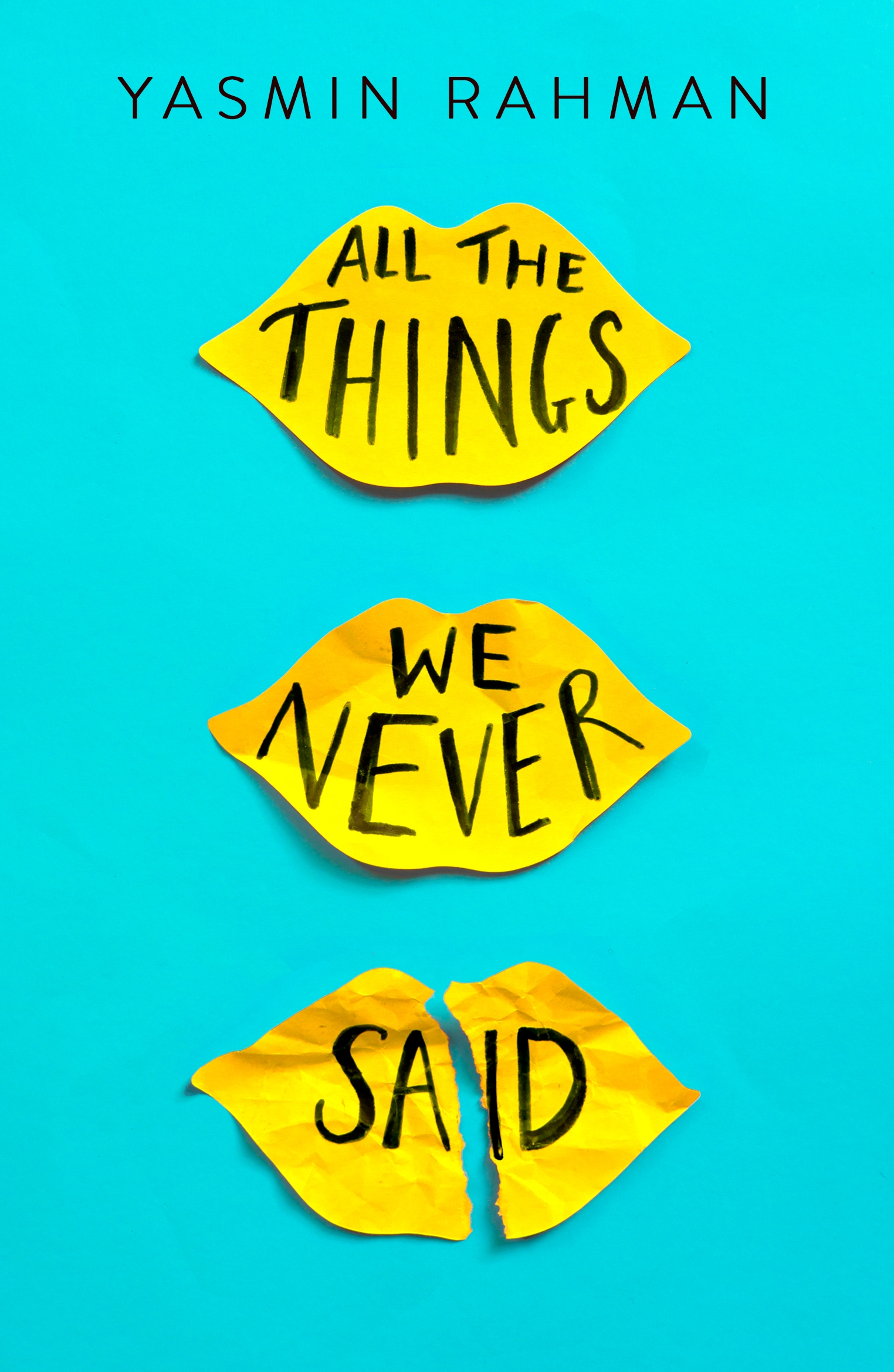 All the Things We Never Said by Yasmin Rahman