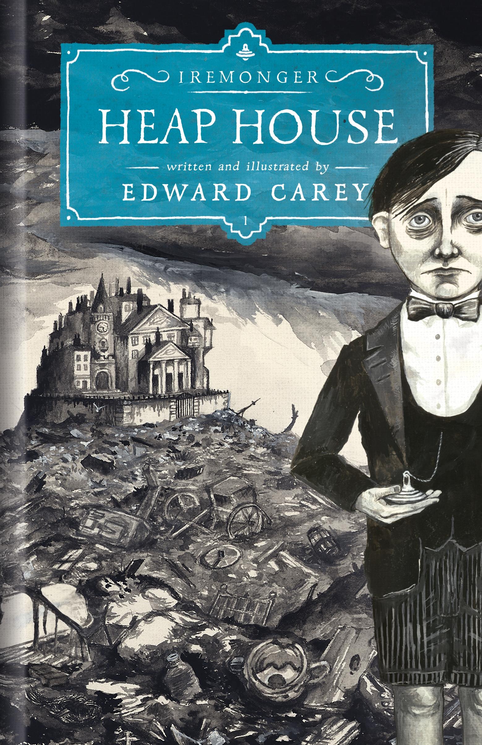 Heap House by Edward Carey