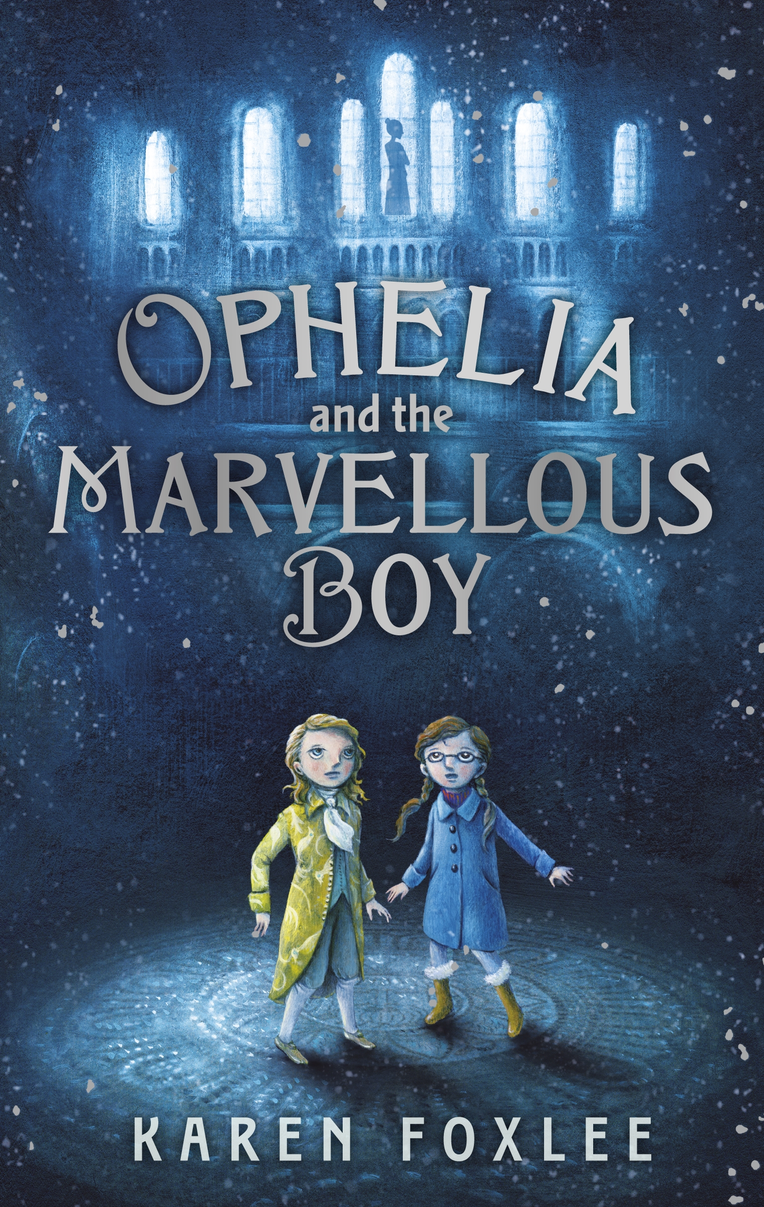 Ophelia and The Marvellous Boy by Karen Foxlee