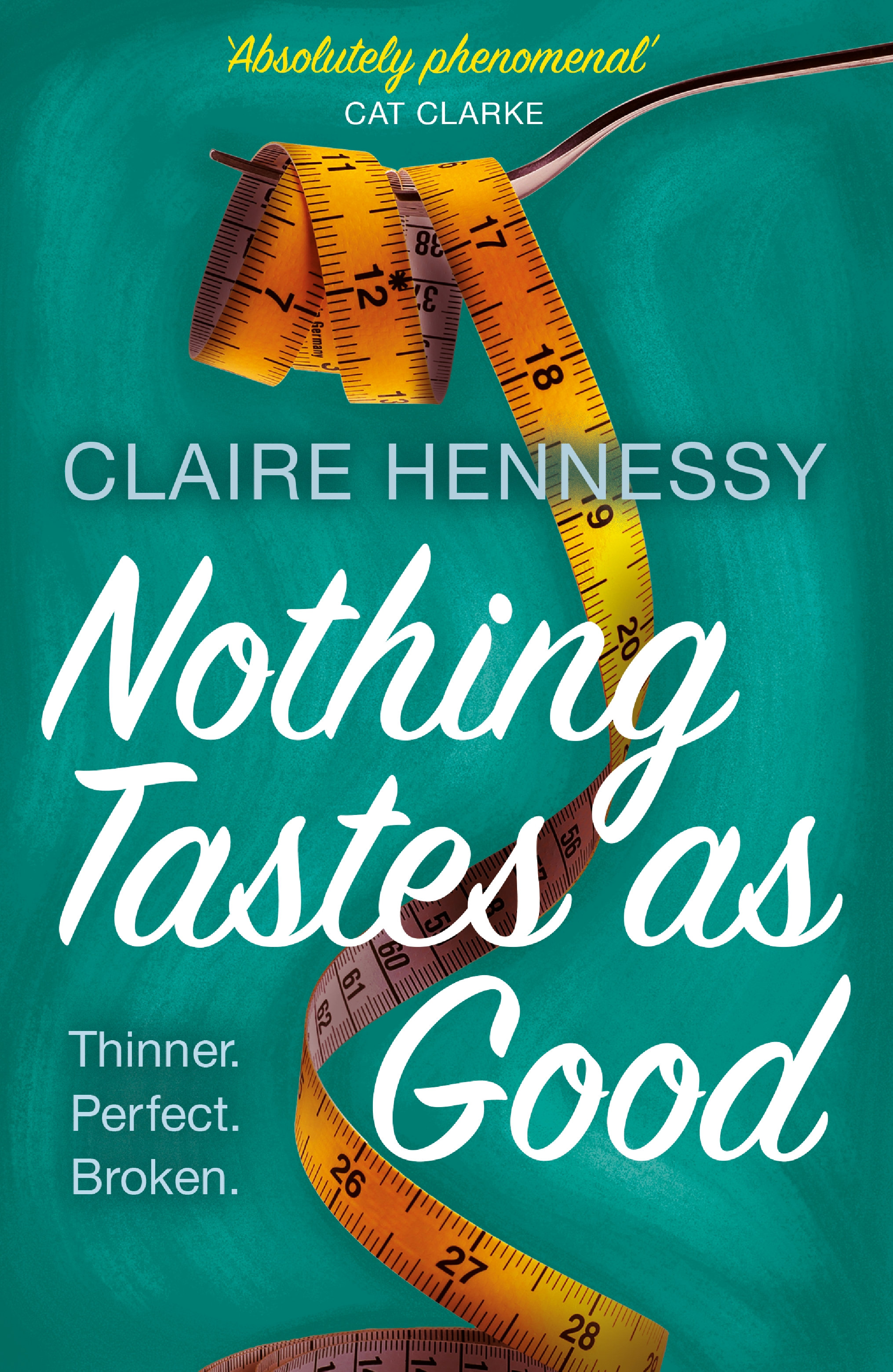 Nothing Tastes As Good by Claire Hennessy