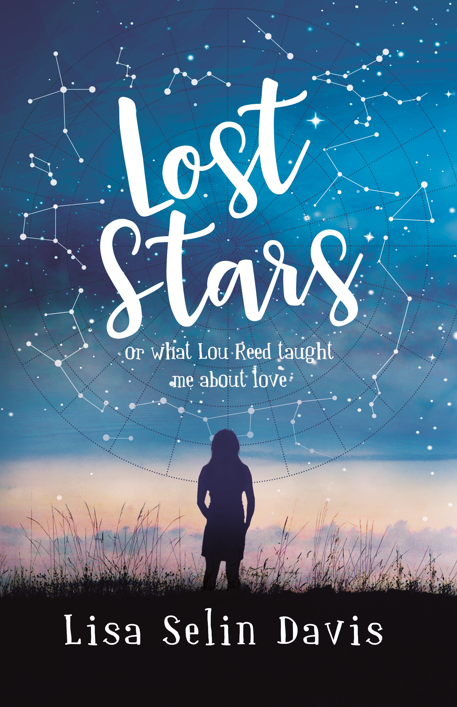 Lost Stars or What Lou Reed Taught Me About Love by Lisa Selin Davis