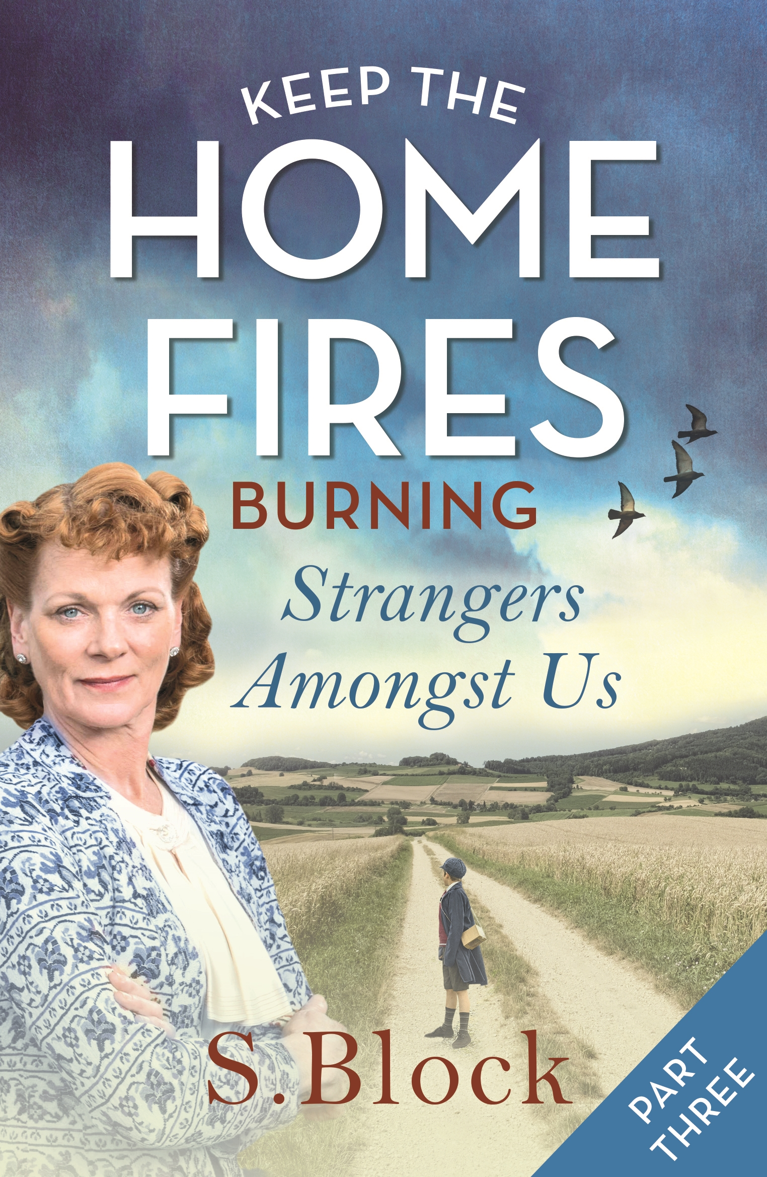 Keep the Home Fires Burning – Part Three - Zaffre Publishing
