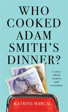 Image of Who Cooked Adam Smith's Dinner?