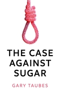 Image of The Case Against Sugar