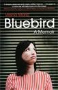 Image of Bluebird: A Memoir