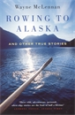 Image of Rowing To Alaska And Other True Stories