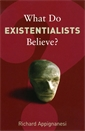 Image of What Do Existentialists Believe?