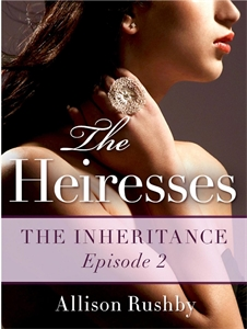 Allison Rushby - The Inheritance: The Heiresses Book 2