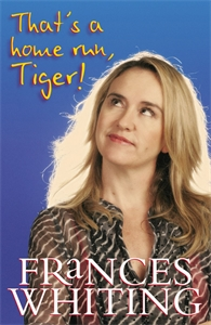 Frances Whiting: That's a Home Run, Tiger!