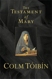 Colm Toibin: The Testament of Mary