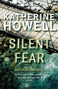 Katherine Howell: Silent Fear: An Ella Marconi Novel 5