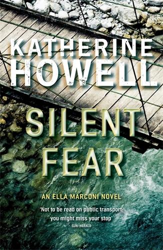 Katherine Howell: Silent Fear: An Ella Marconi Novel 5
