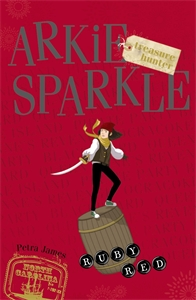 Petra James: Ruby Red: Arkie Sparkle Treasure Hunter 4