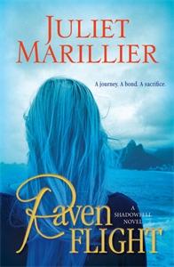 Juliet Marillier: Raven Flight: Shadowfell 2