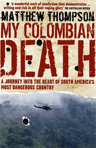 Matthew Thompson: My Colombian Death