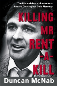 Duncan McNab: Killing Mr Rent-a-kill