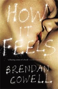 Brendan Cowell: How it Feels