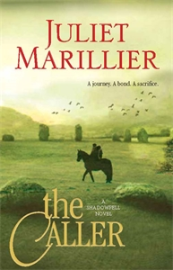 Juliet Marillier: The Caller: Shadowfell 3